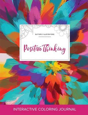 Adult Coloring Journal: Positive Thinking (Butterfly Illustrations, Color Burst)