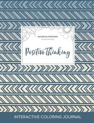 Adult Coloring Journal: Positive Thinking (Nature Illustrations, Tribal)