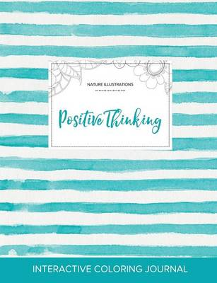 Adult Coloring Journal: Positive Thinking (Nature Illustrations, Turquoise Stripes)