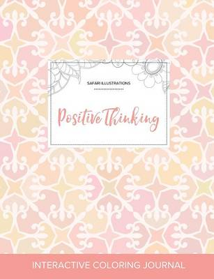Adult Coloring Journal: Positive Thinking (Safari Illustrations, Pastel Elegance)
