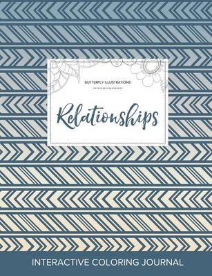 Adult Coloring Journal: Relationships (Butterfly Illustrations, Tribal)