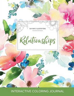 Adult Coloring Journal: Relationships (Butterfly Illustrations, Pastel Floral)