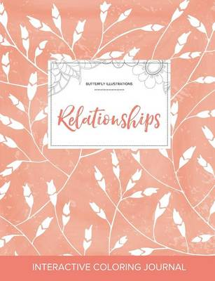 Adult Coloring Journal: Relationships (Butterfly Illustrations, Peach Poppies)