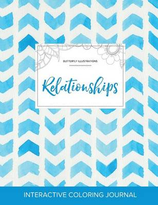 Adult Coloring Journal: Relationships (Butterfly Illustrations, Watercolor Herringbone)