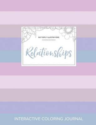Adult Coloring Journal: Relationships (Butterfly Illustrations, Pastel Stripes)