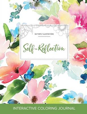 Adult Coloring Journal: Self-Reflection (Butterfly Illustrations, Pastel Floral)