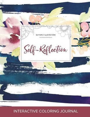 Adult Coloring Journal: Self-Reflection (Butterfly Illustrations, Nautical Floral)
