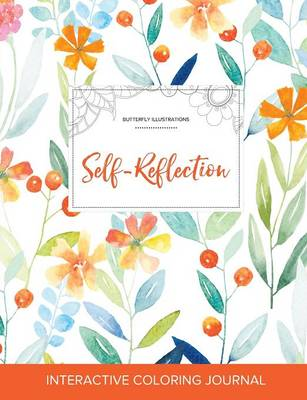 Adult Coloring Journal: Self-Reflection (Butterfly Illustrations, Springtime Floral)