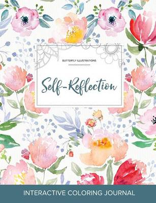 Adult Coloring Journal: Self-Reflection (Butterfly Illustrations, La Fleur)