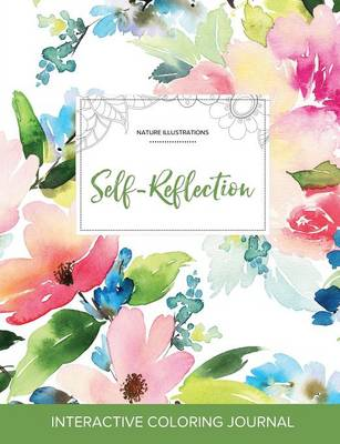 Adult Coloring Journal: Self-Reflection (Nature Illustrations, Pastel Floral)