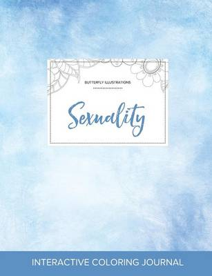 Adult Coloring Journal: Sexuality (Butterfly Illustrations, Clear Skies)