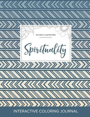 Adult Coloring Journal: Spirituality (Butterfly Illustrations, Tribal)
