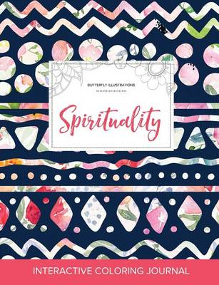 Adult Coloring Journal: Spirituality (Butterfly Illustrations, Tribal Floral)