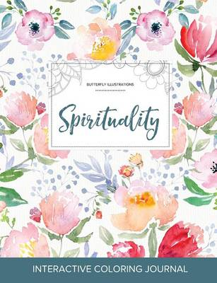 Adult Coloring Journal: Spirituality (Butterfly Illustrations, La Fleur)