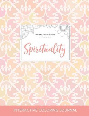 Adult Coloring Journal: Spirituality (Butterfly Illustrations, Pastel Elegance)