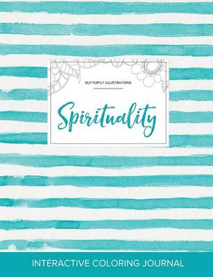 Adult Coloring Journal: Spirituality (Butterfly Illustrations, Turquoise Stripes)