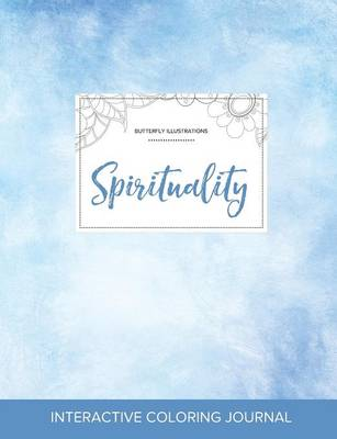 Adult Coloring Journal: Spirituality (Butterfly Illustrations, Clear Skies)