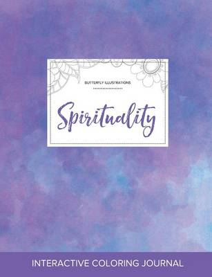 Adult Coloring Journal: Spirituality (Butterfly Illustrations, Purple Mist)