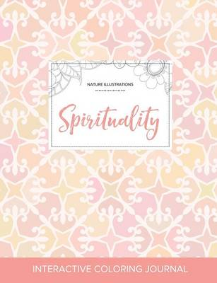 Adult Coloring Journal: Spirituality (Nature Illustrations, Pastel Elegance)