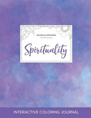 Adult Coloring Journal: Spirituality (Nature Illustrations, Purple Mist)