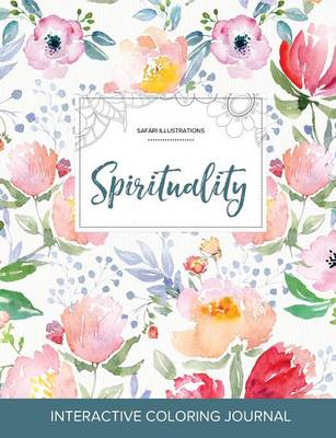 Adult Coloring Journal: Spirituality (Safari Illustrations, La Fleur)