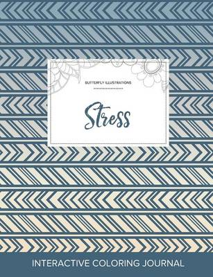 Adult Coloring Journal: Stress (Butterfly Illustrations, Tribal)