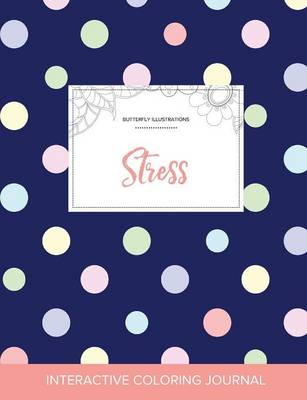 Adult Coloring Journal: Stress (Butterfly Illustrations, Polka Dots)