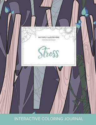 Adult Coloring Journal: Stress (Butterfly Illustrations, Abstract Trees)