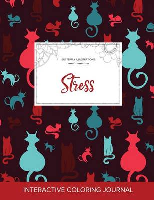 Adult Coloring Journal: Stress (Butterfly Illustrations, Cats)