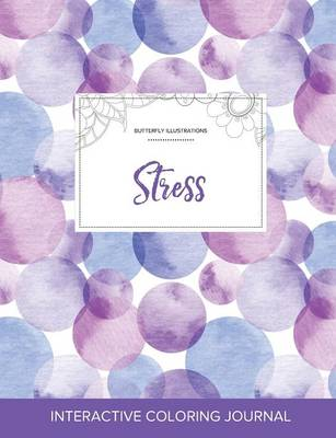 Adult Coloring Journal: Stress (Butterfly Illustrations, Purple Bubbles)