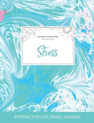 Adult Coloring Journal: Stress (Butterfly Illustrations, Turquoise Marble)