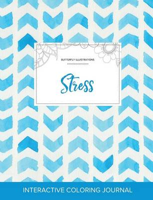 Adult Coloring Journal: Stress (Butterfly Illustrations, Watercolor Herringbone)