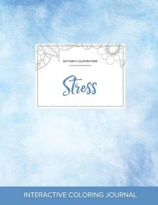 Adult Coloring Journal: Stress (Butterfly Illustrations, Clear Skies)