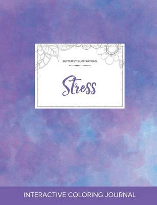Adult Coloring Journal: Stress (Butterfly Illustrations, Purple Mist)