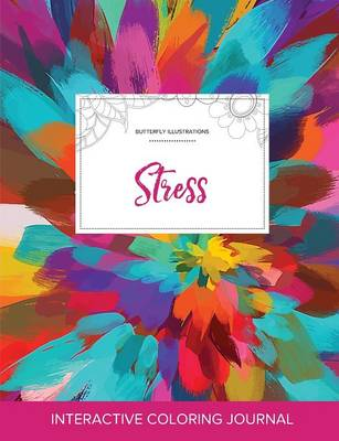 Adult Coloring Journal: Stress (Butterfly Illustrations, Color Burst)