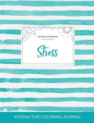 Adult Coloring Journal: Stress (Nature Illustrations, Turquoise Stripes)