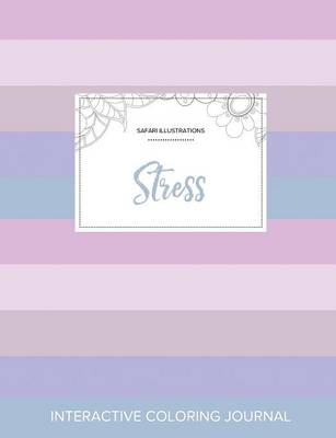 Adult Coloring Journal: Stress (Safari Illustrations, Pastel Stripes)