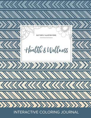 Adult Coloring Journal: Health & Wellness (Butterfly Illustrations, Tribal)