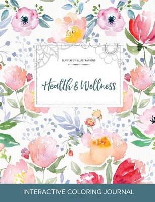 Adult Coloring Journal: Health & Wellness (Butterfly Illustrations, La Fleur)