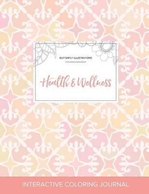 Adult Coloring Journal: Health & Wellness (Butterfly Illustrations, Pastel Elegance)