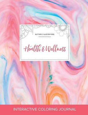 Adult Coloring Journal: Health & Wellness (Butterfly Illustrations, Bubblegum)