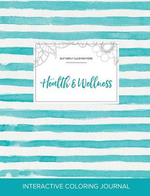 Adult Coloring Journal: Health & Wellness (Butterfly Illustrations, Turquoise Stripes)