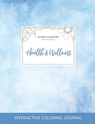 Adult Coloring Journal: Health & Wellness (Butterfly Illustrations, Clear Skies)