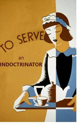 To Serve an Indoctrinator