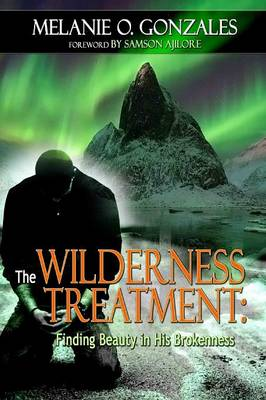 THE Wilderness Treatment: Finding Beauty in His Brokenness