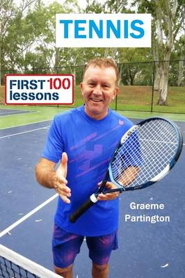 Tennis: First 100 Lessons