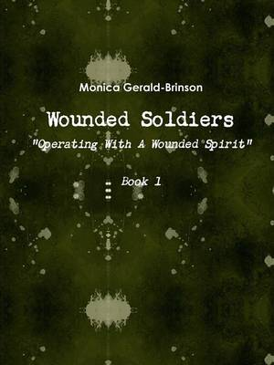 "Wounded Soldiers: ""Operating with a Wounded Spirit"""