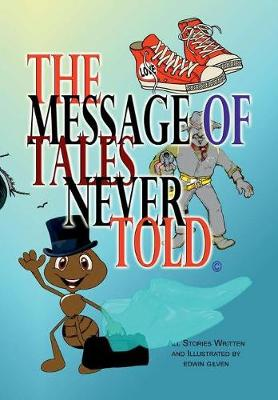 The Message of Tales Never Told