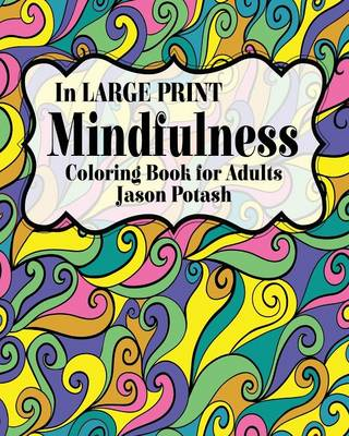 Mindfulness Coloring Book for Adults ( in Large Print)
