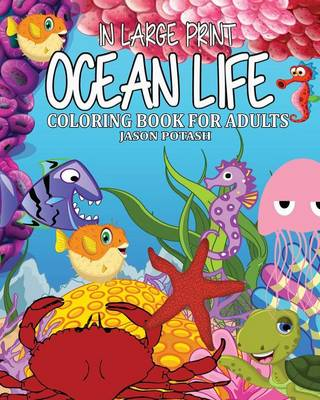 Ocean Life Coloring Book for Adults ( in Large Print )
